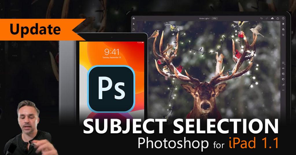อัพเดท! Photoshop for iPad 1.1 เพิ่ม Subject Selection ด้วยระบบ A.I.